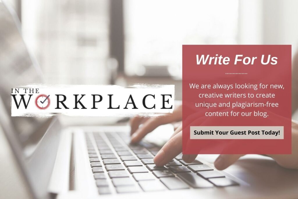 Write For Us - In The Workplace